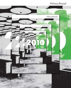 The Book Cover Archive: 2010: Whitney Biennial, design by Project Projects