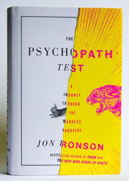 Matt Dorfman's News   Sketches   Accidents » The Psychopath Test by Jon Ronson – Riverhead