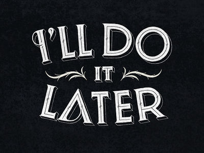 Typeverything.com - I'll do it later by Simon... - Typeverything