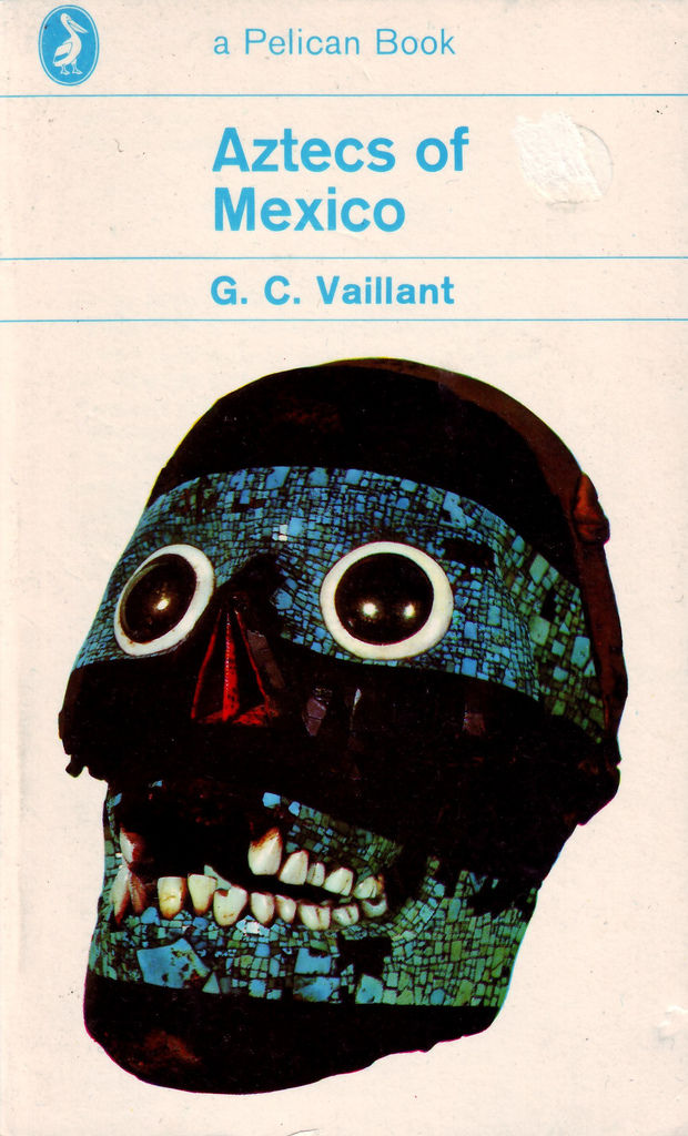 Flickr Photo Download: 'Aztecs of Mexico' - G.C. Vaillant